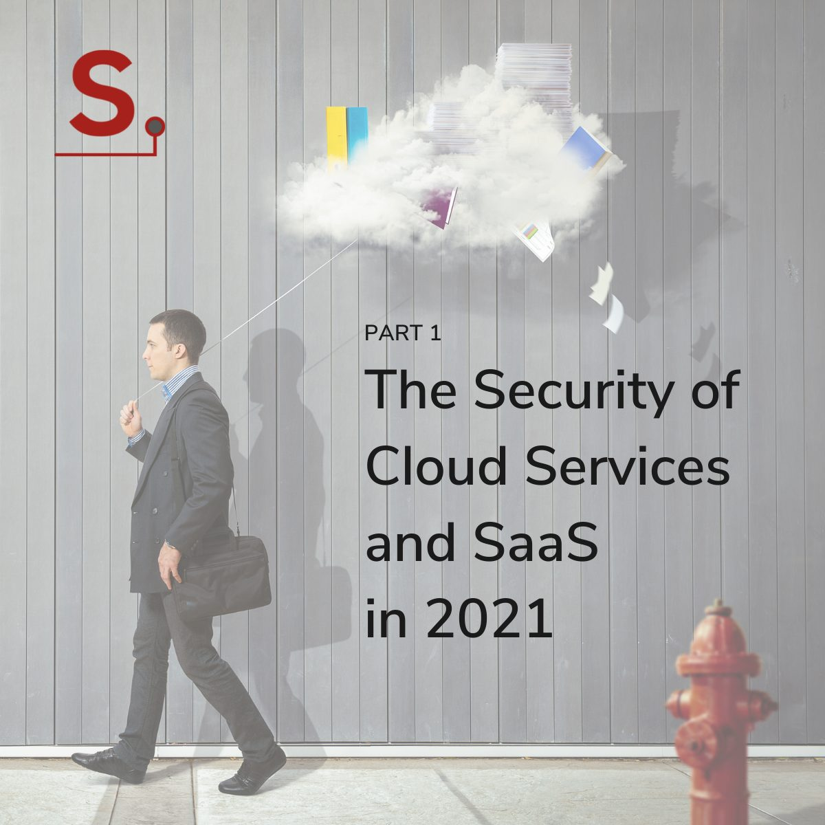 The Security of Cloud Services and SaaS in 2021 – Part 1